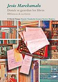 Donde se guardan los libros : bibliotecas de escritores